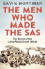 The Men Who Made the SAS: The History of the Long Range Desert Group
