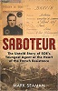 Saboteur - The Untold Story of SOE's Youngest Agent at the Heart of the French Resistance: The Untold Story of SOE's Youngest Agent at the Heart of the French Resistance