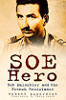 SOE Hero: Bob Maloubier and The French Resistance
