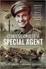 Confessions Of A Special Agent: Wartime Service In The Small Scale Raiding Force And SOE