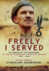 Freely I Served: The Memoir of the Commander, 1st Polish Independent Parachute Brigade 1941 - 1944